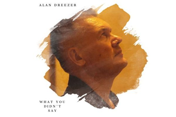 Alan Dreezer - What You Didnt Say - cover