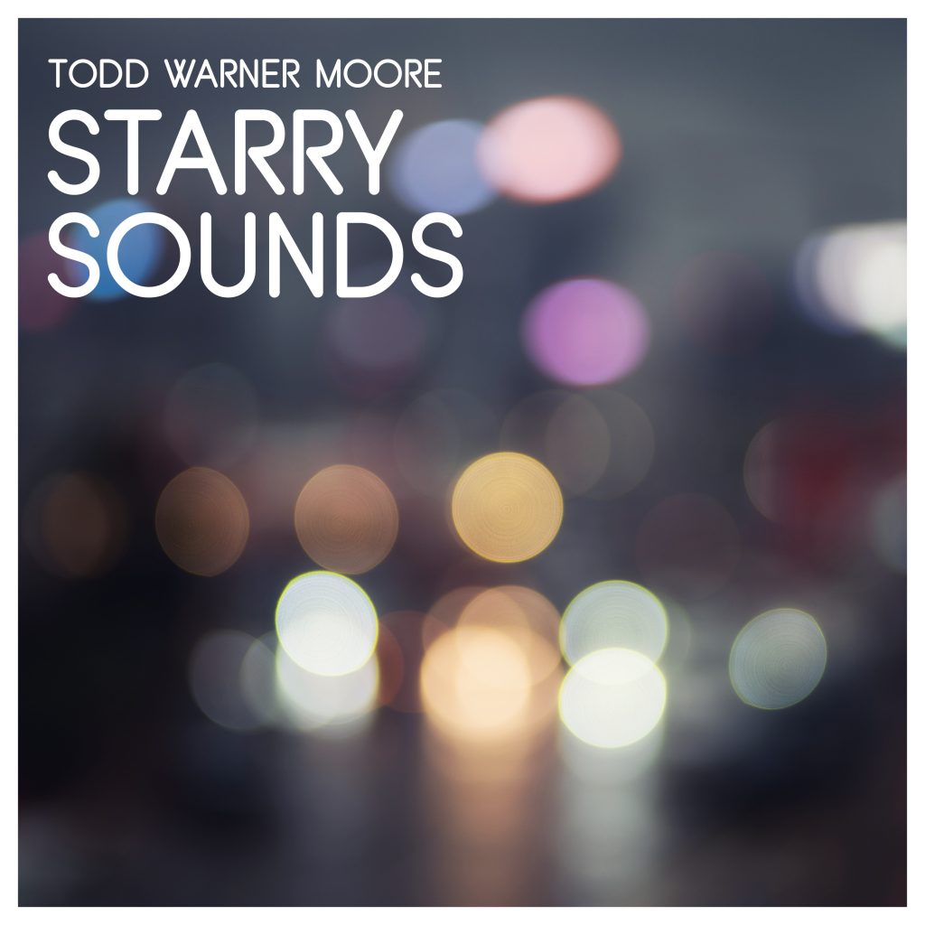 Todd Warner Moore // Starry Sounds - album cover