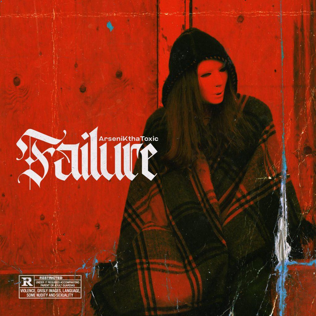 "ArseniKthaToxic // ""Failure"" - artwork"