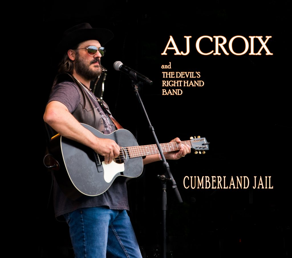 """AJ Croix & The Devil's Right Hand Band // """"Cumberland Jail"""" - album cover"""