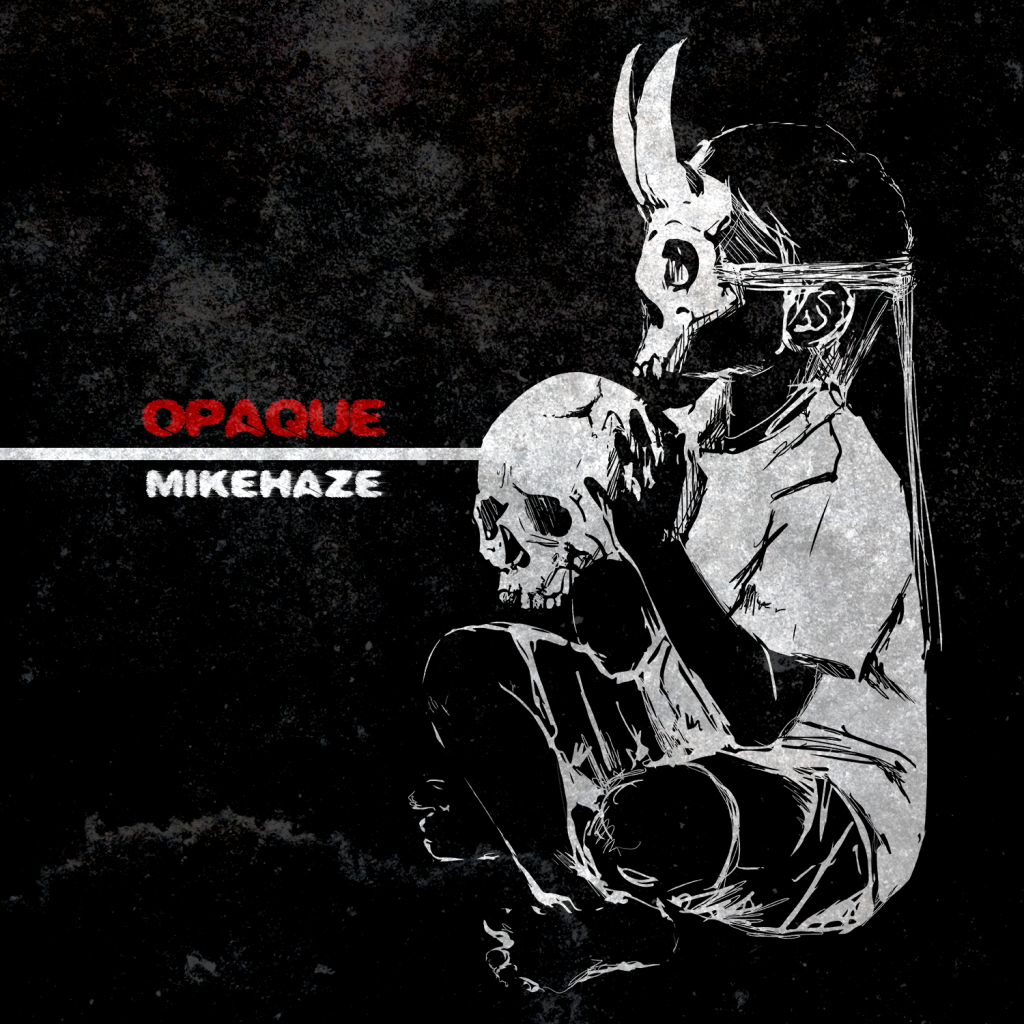 "Mike Haze // ""Opaque"" - artwork"