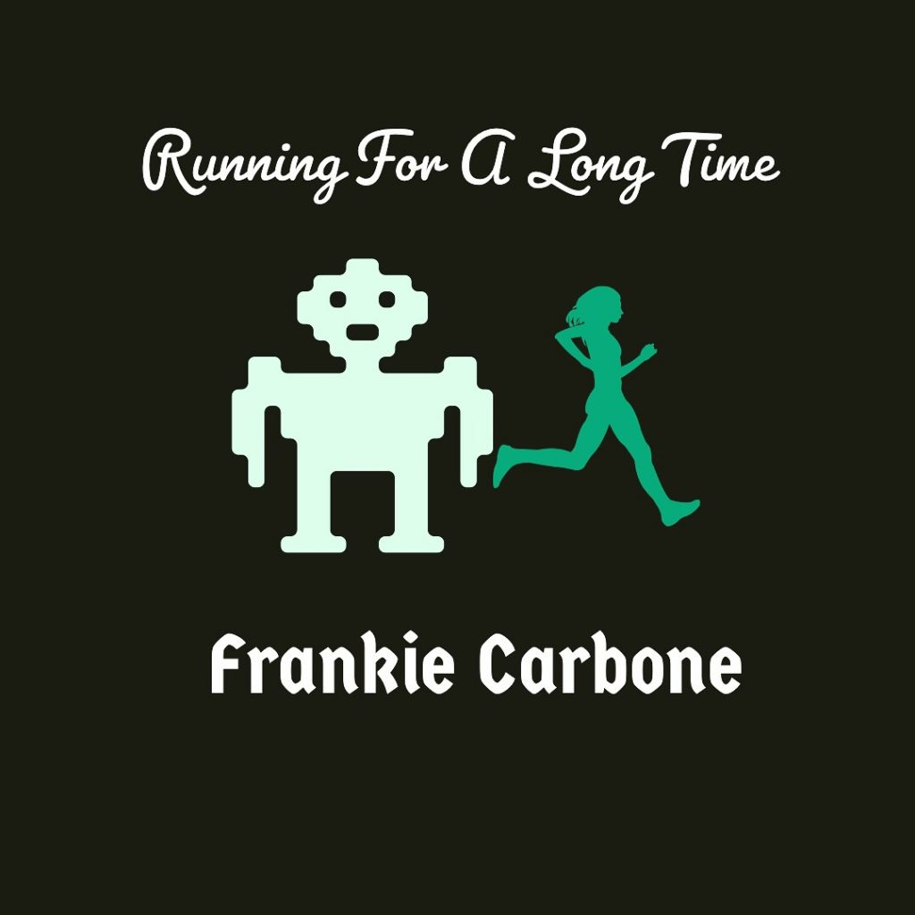 Frankie Carbone // Running For a Long Time - artwork