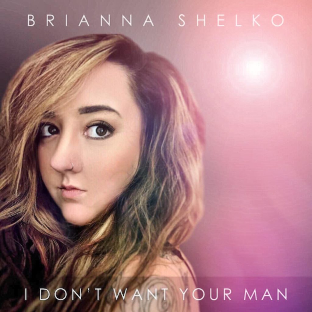 Brianna Shelko //  I Don't Want Your Ma - single cover