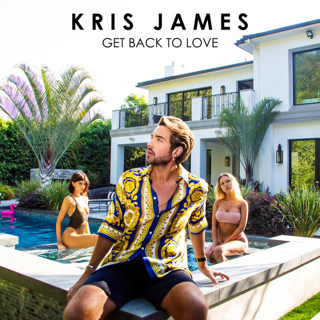 Kris James //  Get Back to Love - single cover