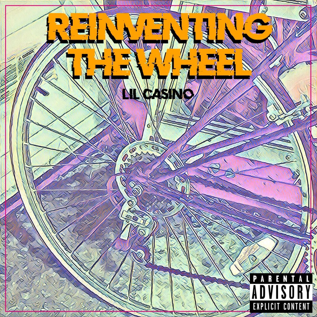 """Reinventing the Wheel"" by Lil Casino - artwork"