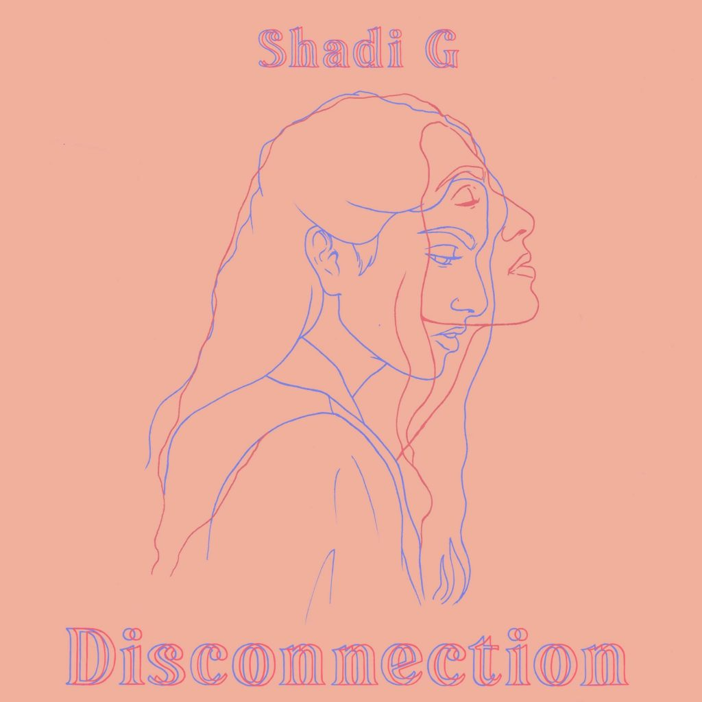Shadi G // Disconnection