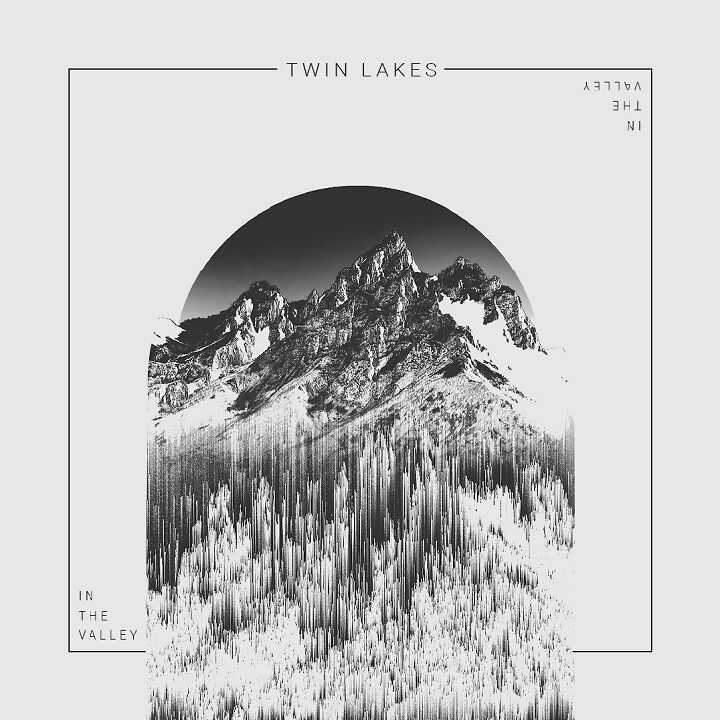 "Twin Lakes // ""In The Valley"" - artwork"