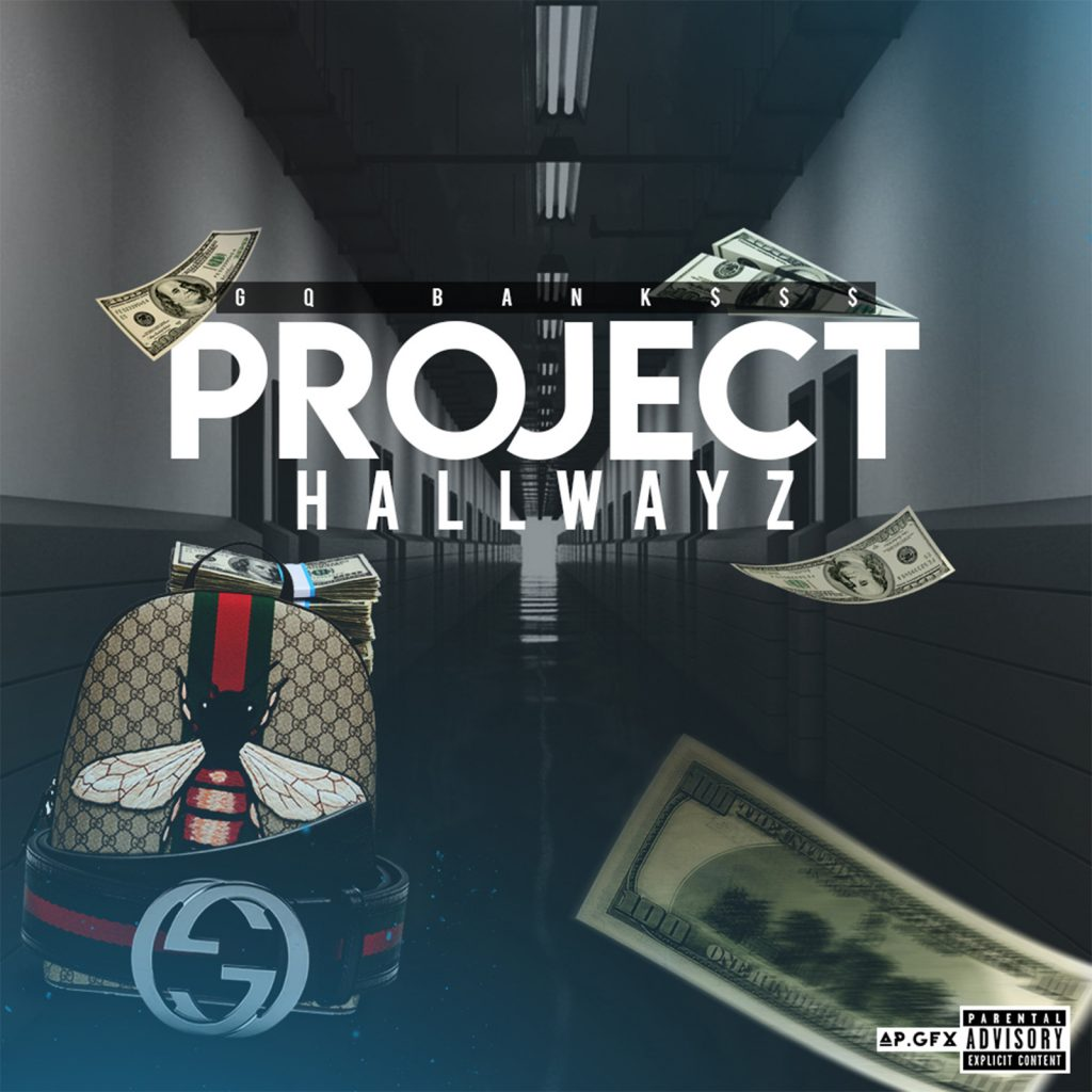 "GQ Bank$$ // ""Project Hallwayz"" - cover"