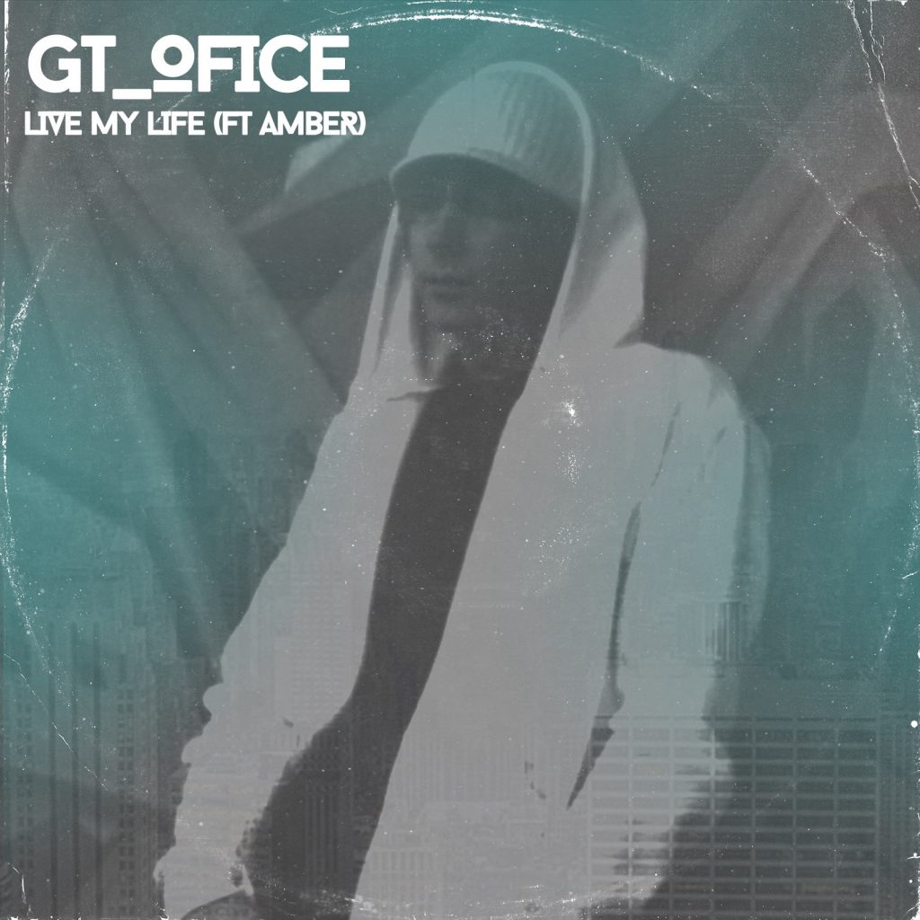 "GT_Ofice // ""Live My Life"" ft. Amber - single cover"