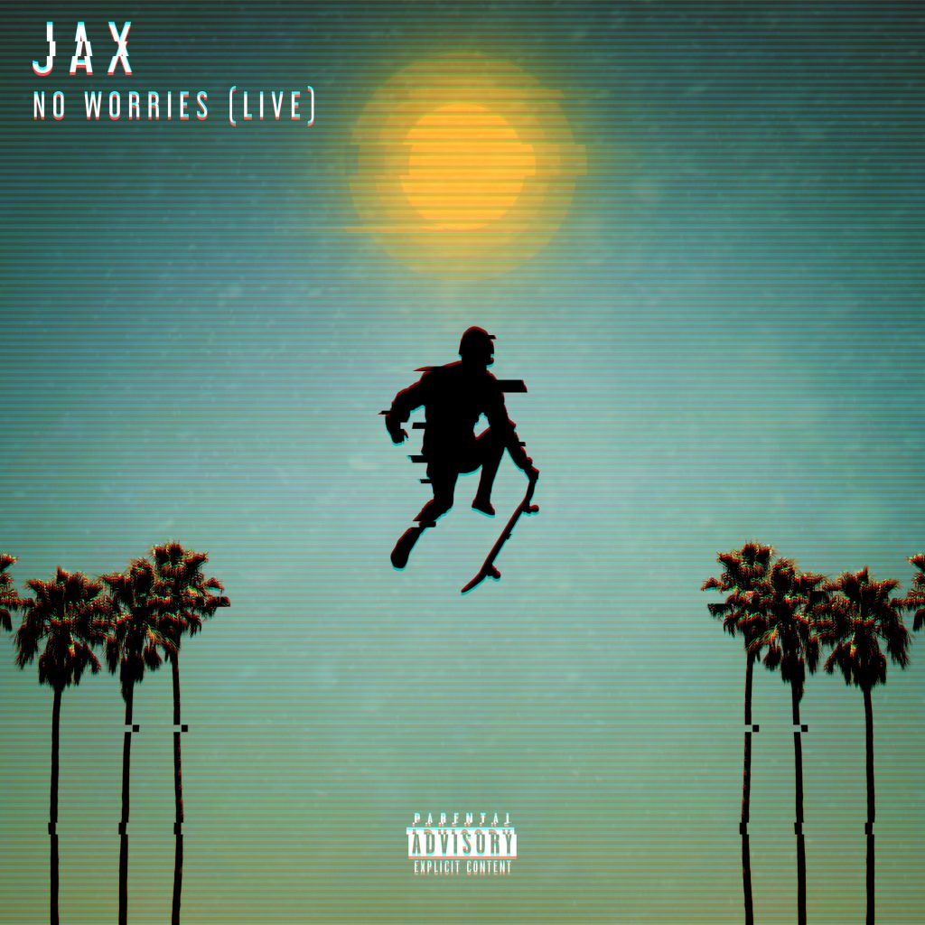 "Jax // ""No Worries"" live - single cover"