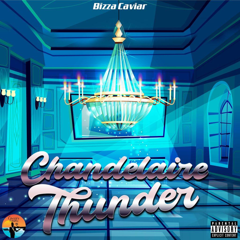 "Bizza Caviar // ""Chandelaire Thunder"" - EP artwork"