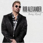"Rob Alexander // ""Being Myself"" - album cover"
