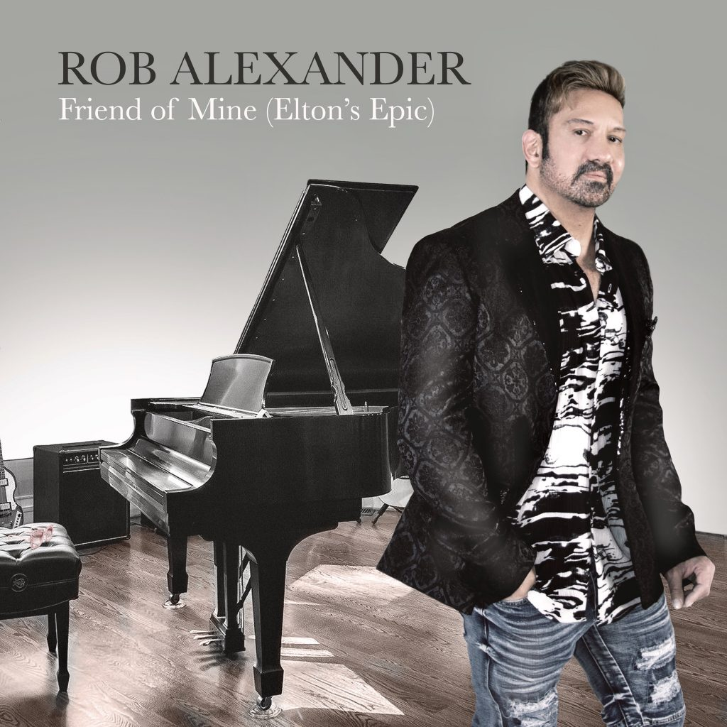 "Rob Alexander // ""Friend of Mine (Elton's Epic)"" - single cover"