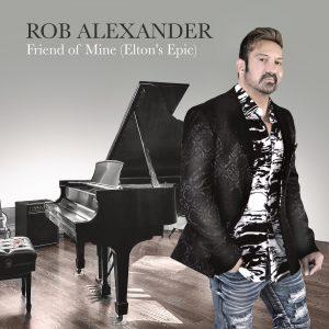 "Rob Alexander // ""Friend of Mine (Elton's Epic)"" - single cover"