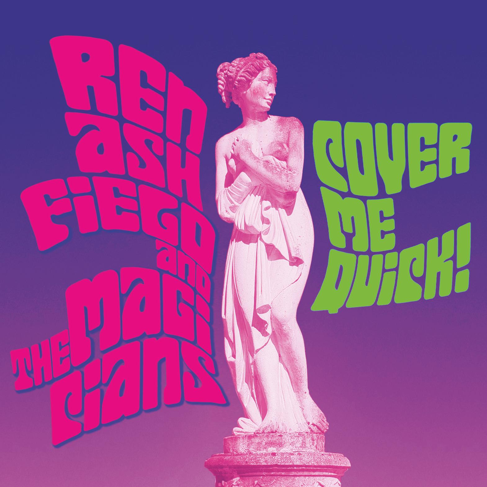 "Ren Ashfield and The Magicians // ""Cover Me Quick!"" - album artwork"