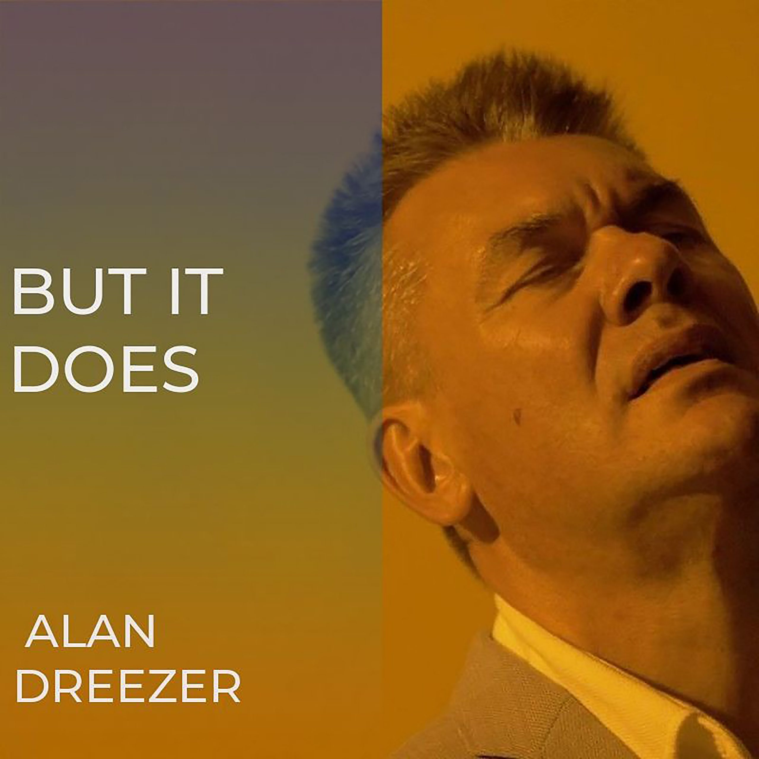 "Alan Dreezer // ""But It Does"" - single cover"