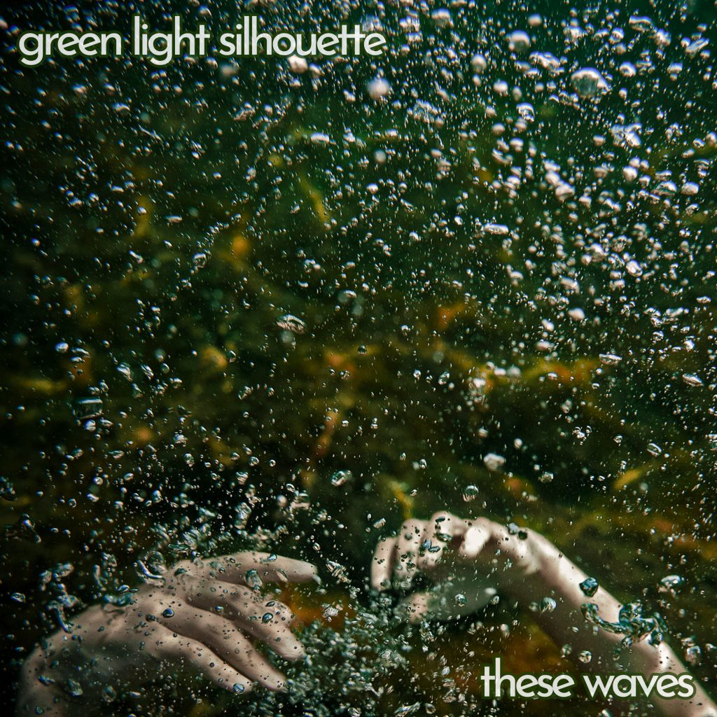 Green Light Silhouette // These Waves - album artwork