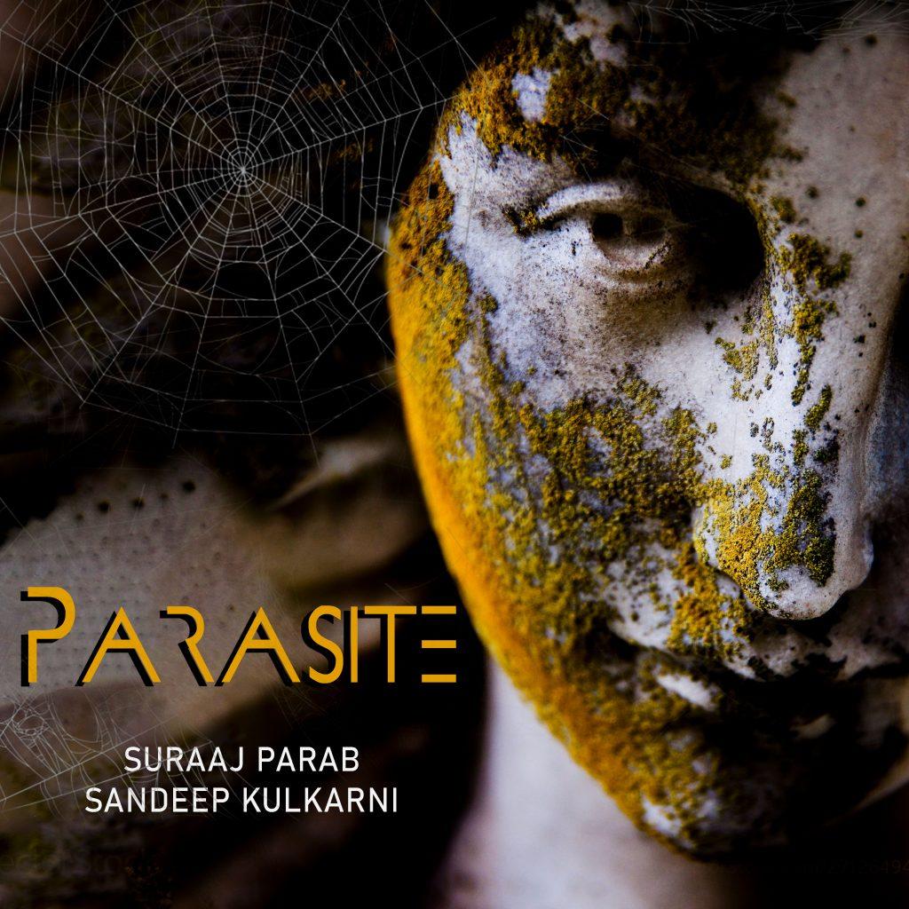 "Suraaj Parab and Sandeep Kulkarni // ""Parasite""- single artwork"