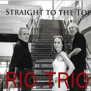 """Rio Trio // """"Straight to the Top"""" - album cover"""