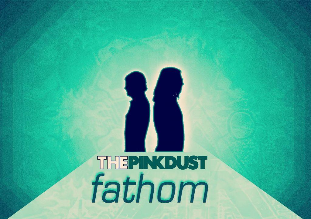 The Pink Dust // Fathom - EP artwork