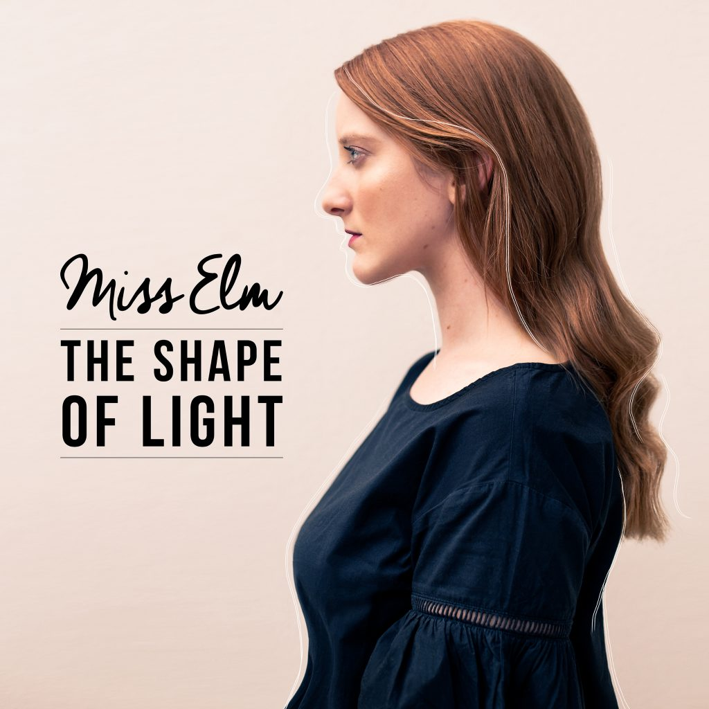 Miss Elm // The Shape of Light - EP cover