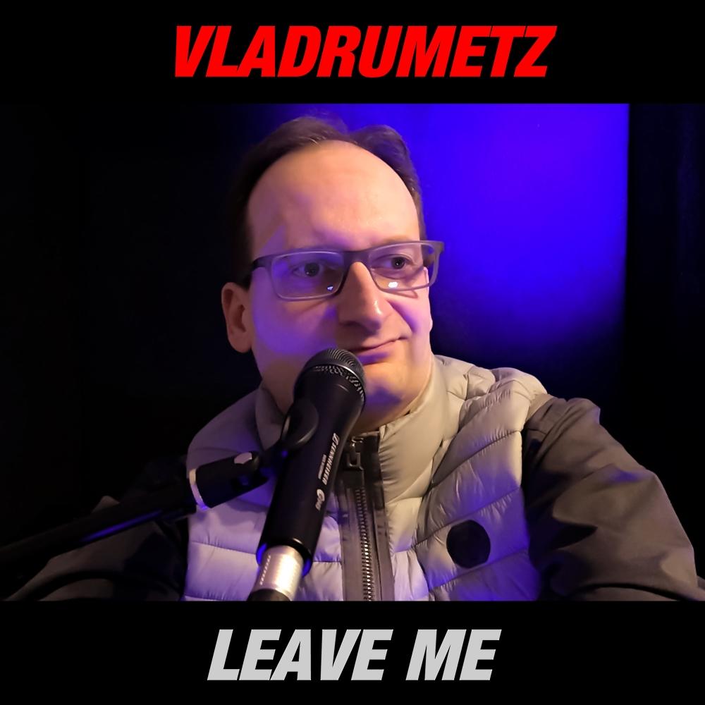 Vladrumetz // Leave Me - cover