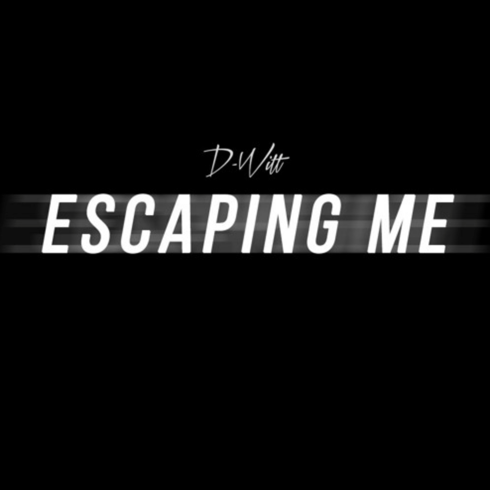 D-Witt // Escaping Me - single cover