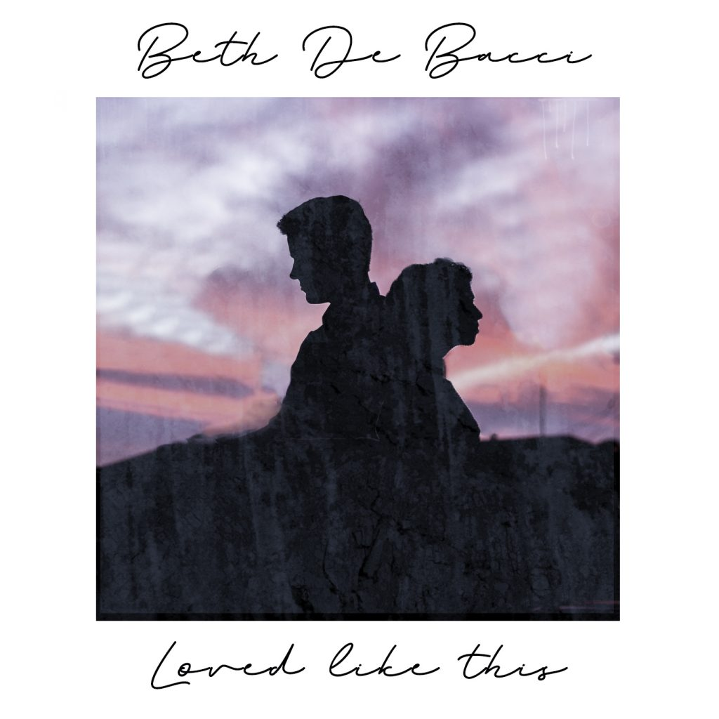 Beth De Bacci // Loved Like This - single cover