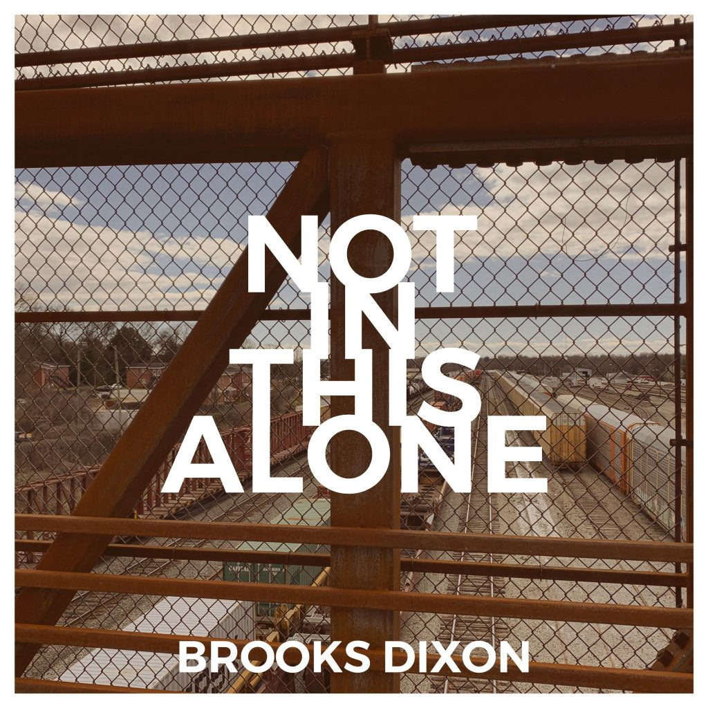 Brooks Dixon // Not In This Alone - single cover