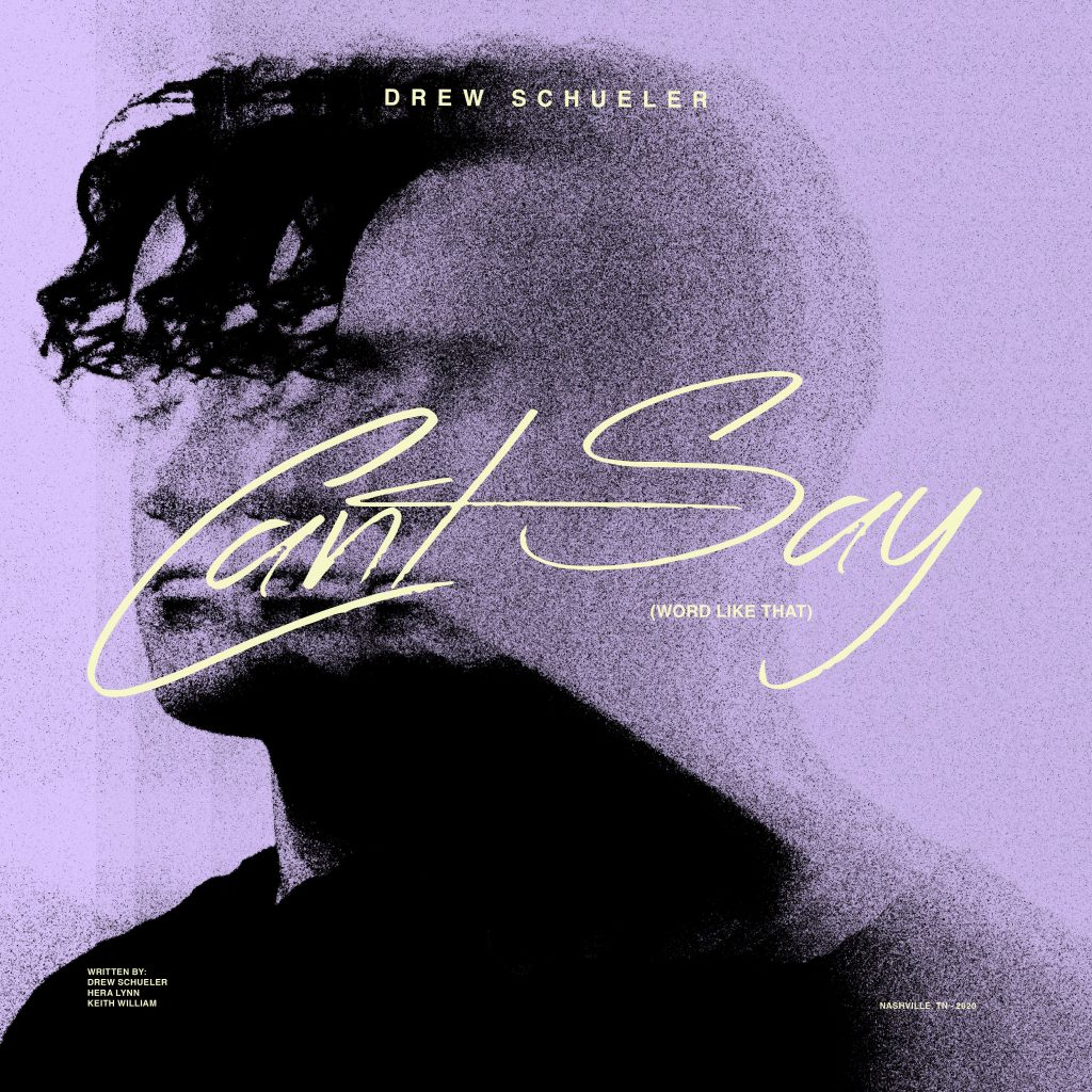 Drew Schueler // Can't Say (Word Like That) - single cover