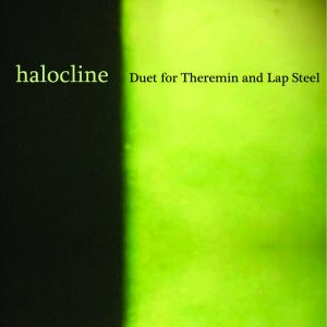 Duet For Theremin And Lap Steel // Halocline - album cover