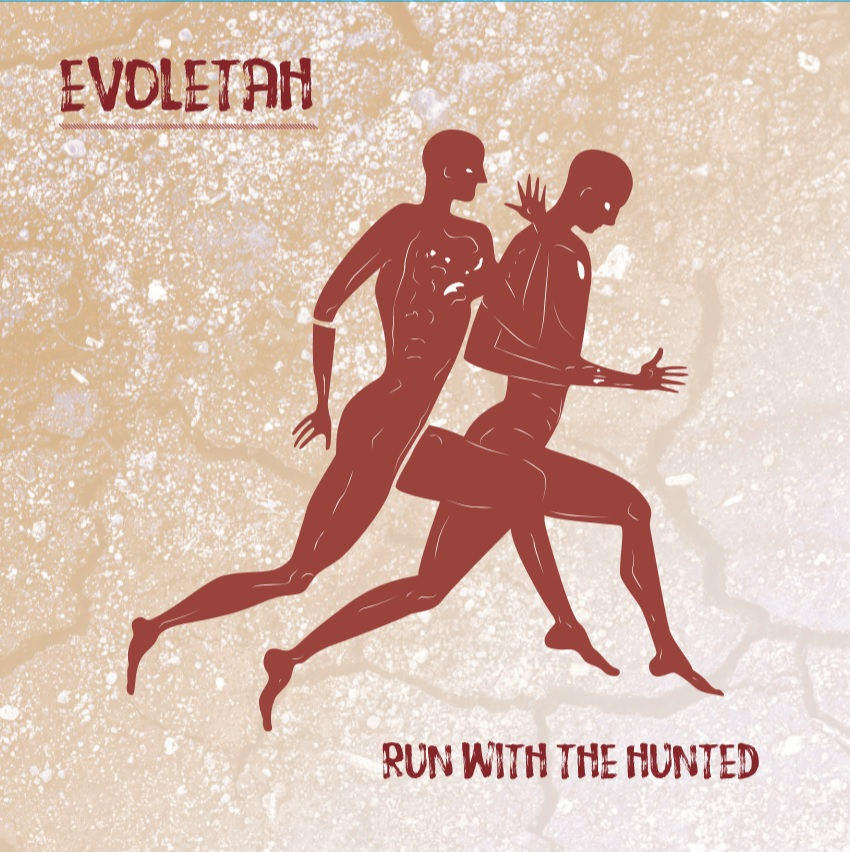 Evoletah - Run With The Hunted - album artwork