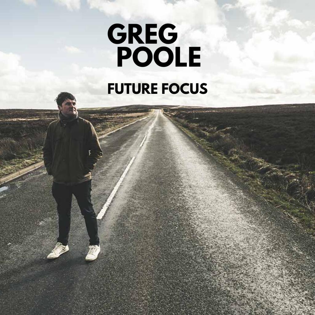 Greg Poole - Future Focus - single cover