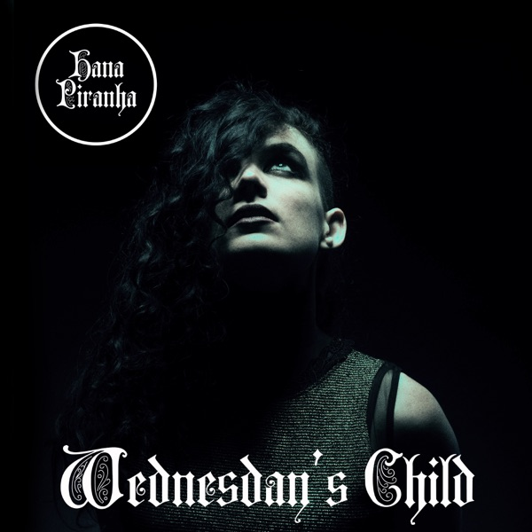 Hana Piranha // Wednesdays Child - album artwork