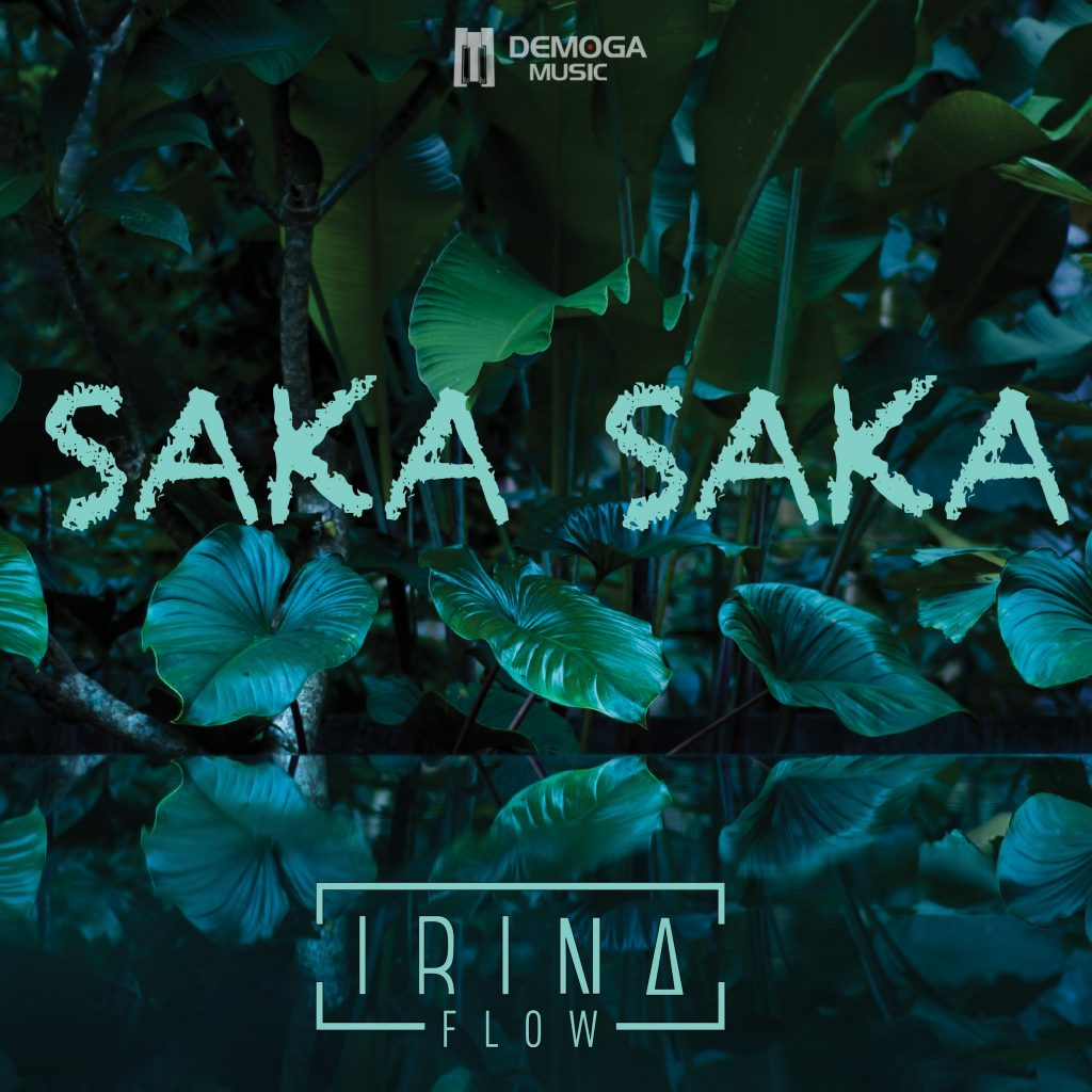 Irina Flow // Saka Saka - single cover