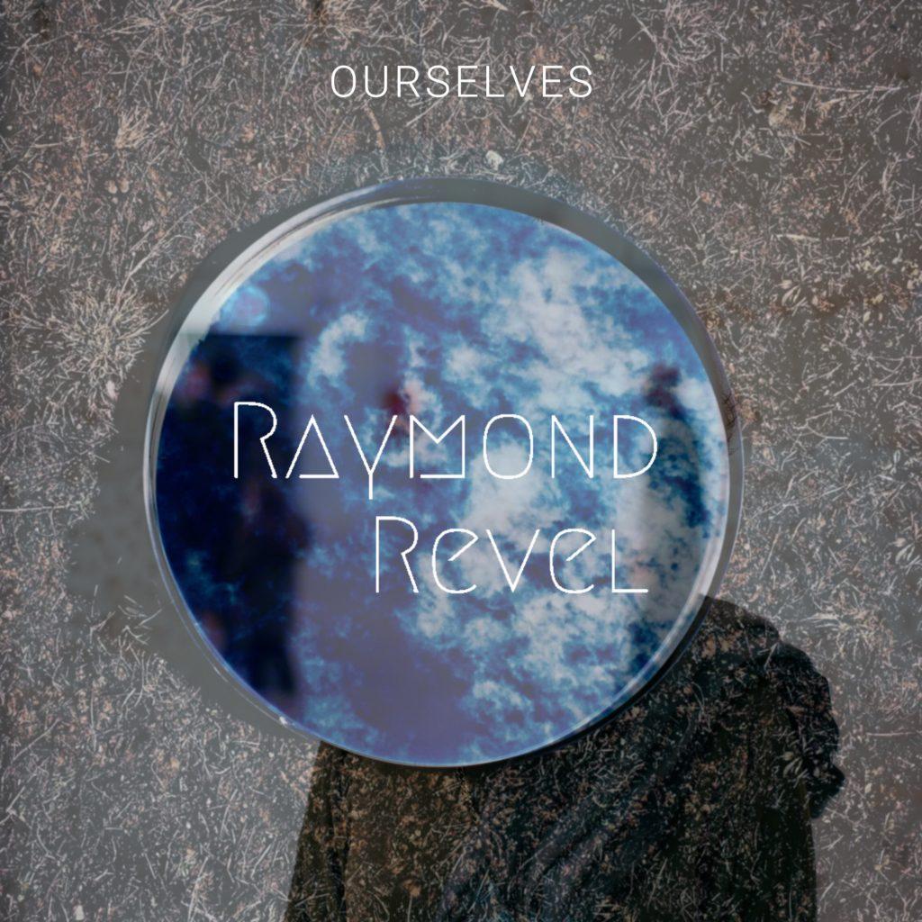 Raymond Revel - Ourselves - single cover