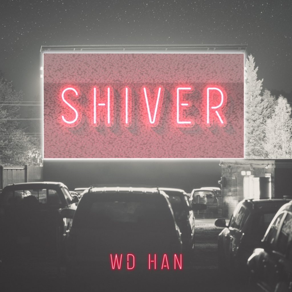 WD-HAN // Shiver