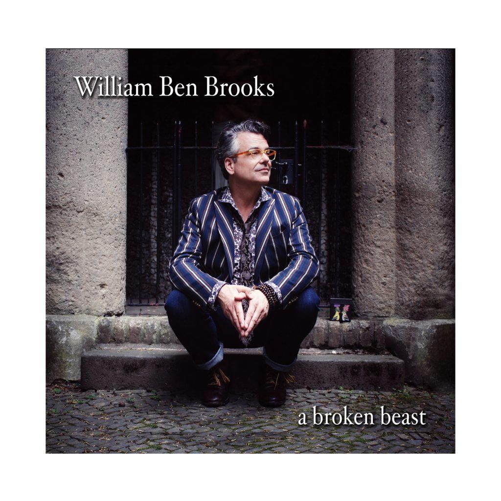 William Ben Brooks // A Broken Beast - cover