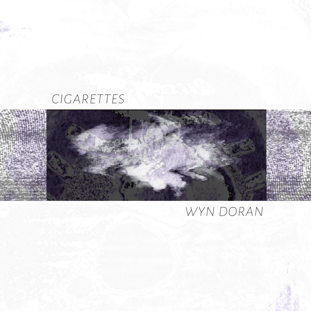 Wyn Doran // Cigarettes - single cover