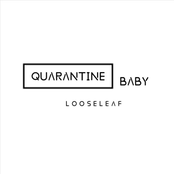 looseleaf // Quarantine Baby - single cover