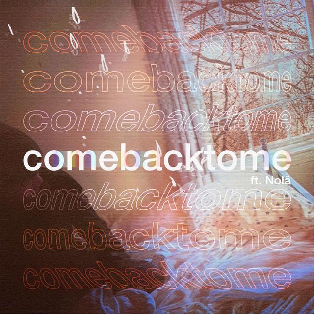 Matthew James Hemmer // comebacktome ft. Nolä - single cover