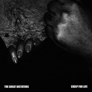 The Great Dictators // Creep For Life - single cover