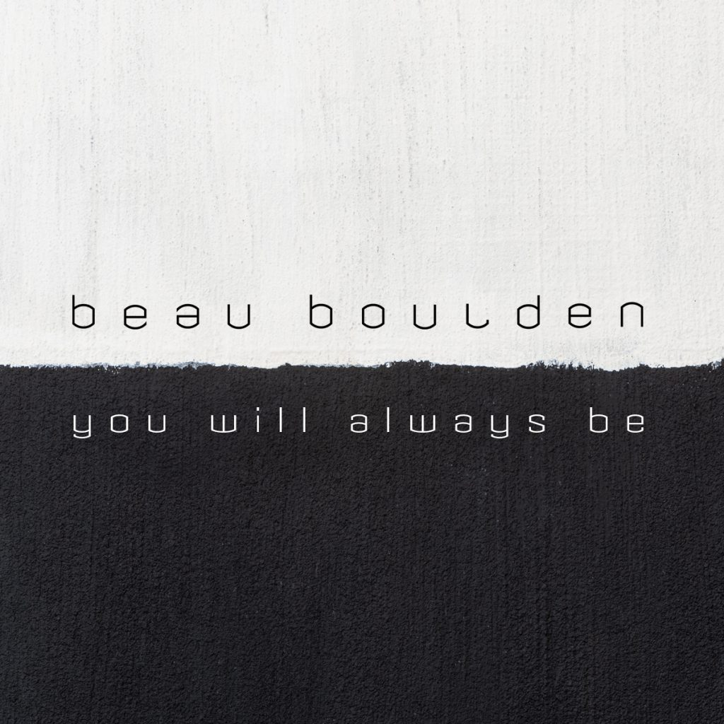 Beau Boulden // You Will Always Be - single cover