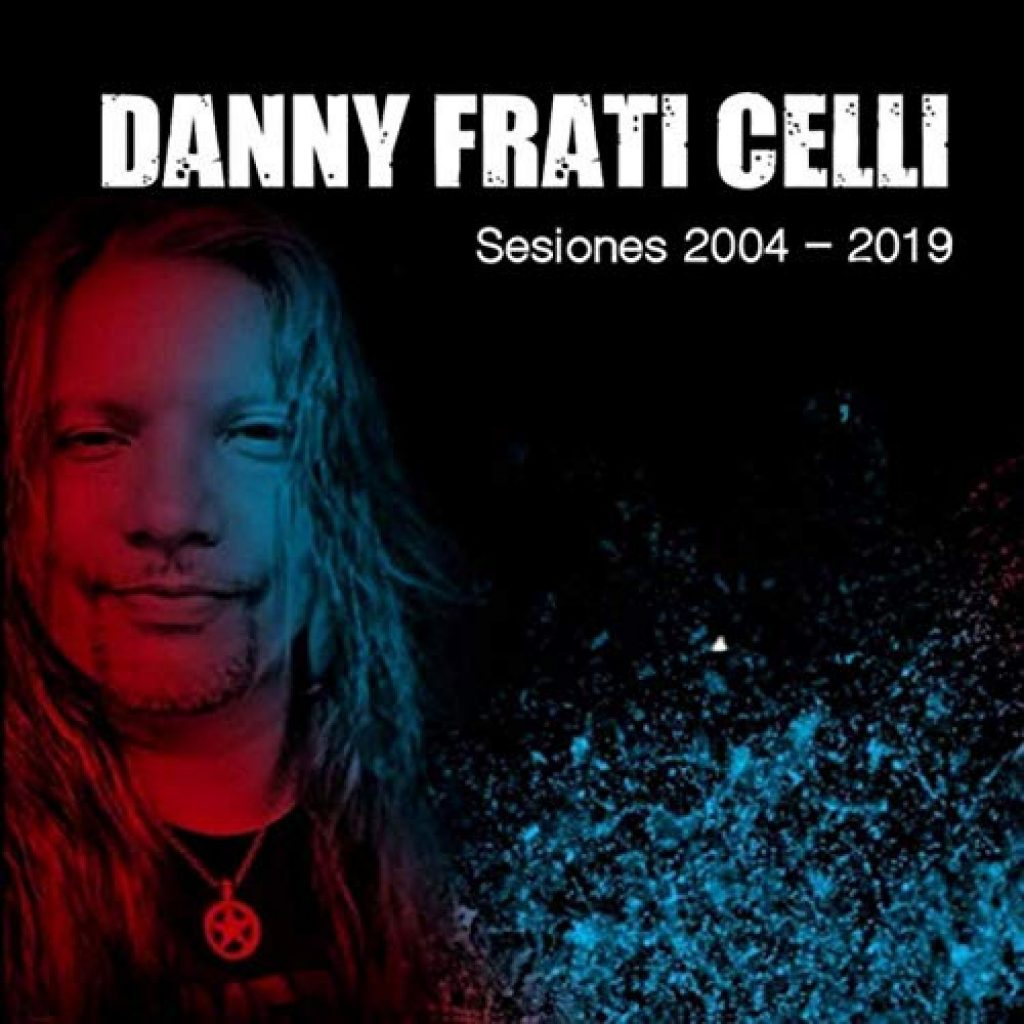 Danny Frati Celli // Sesiones 2004 - 2019 - album cover