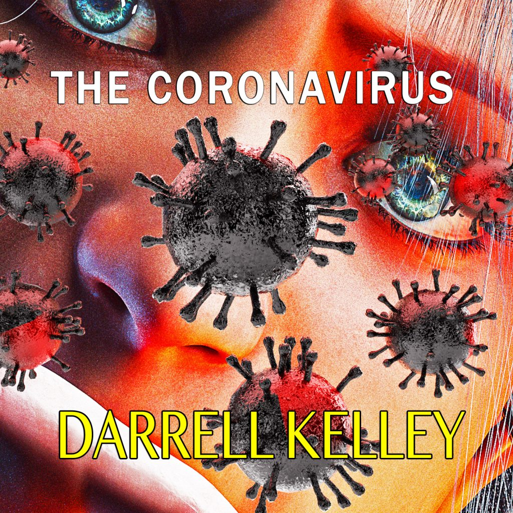 Darrell Kelley // The Coronavirus - single artwork
