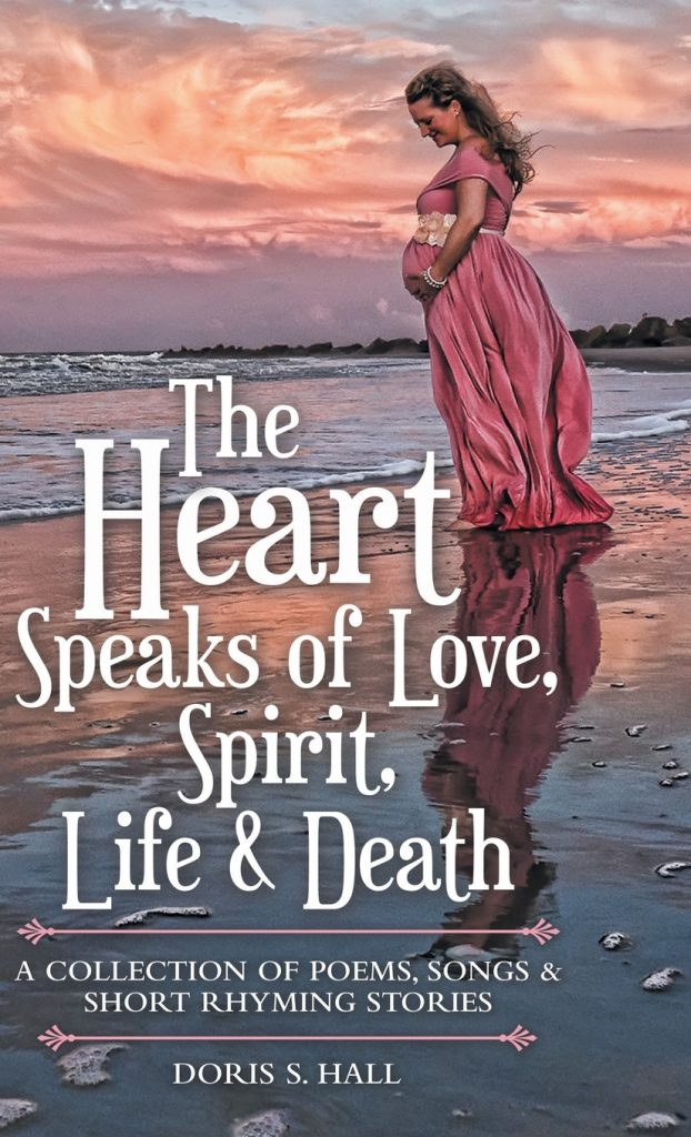 Doris S. Hall // The Heart Speaks of Love, Spirit, Life & Death