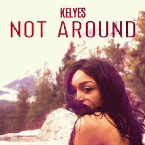Kelsey Delemar // Not Around - single cover