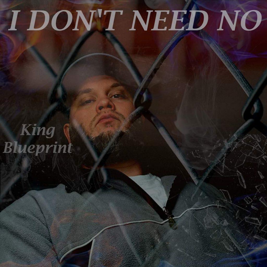 King Blueprint // I Don't Need No - single cover