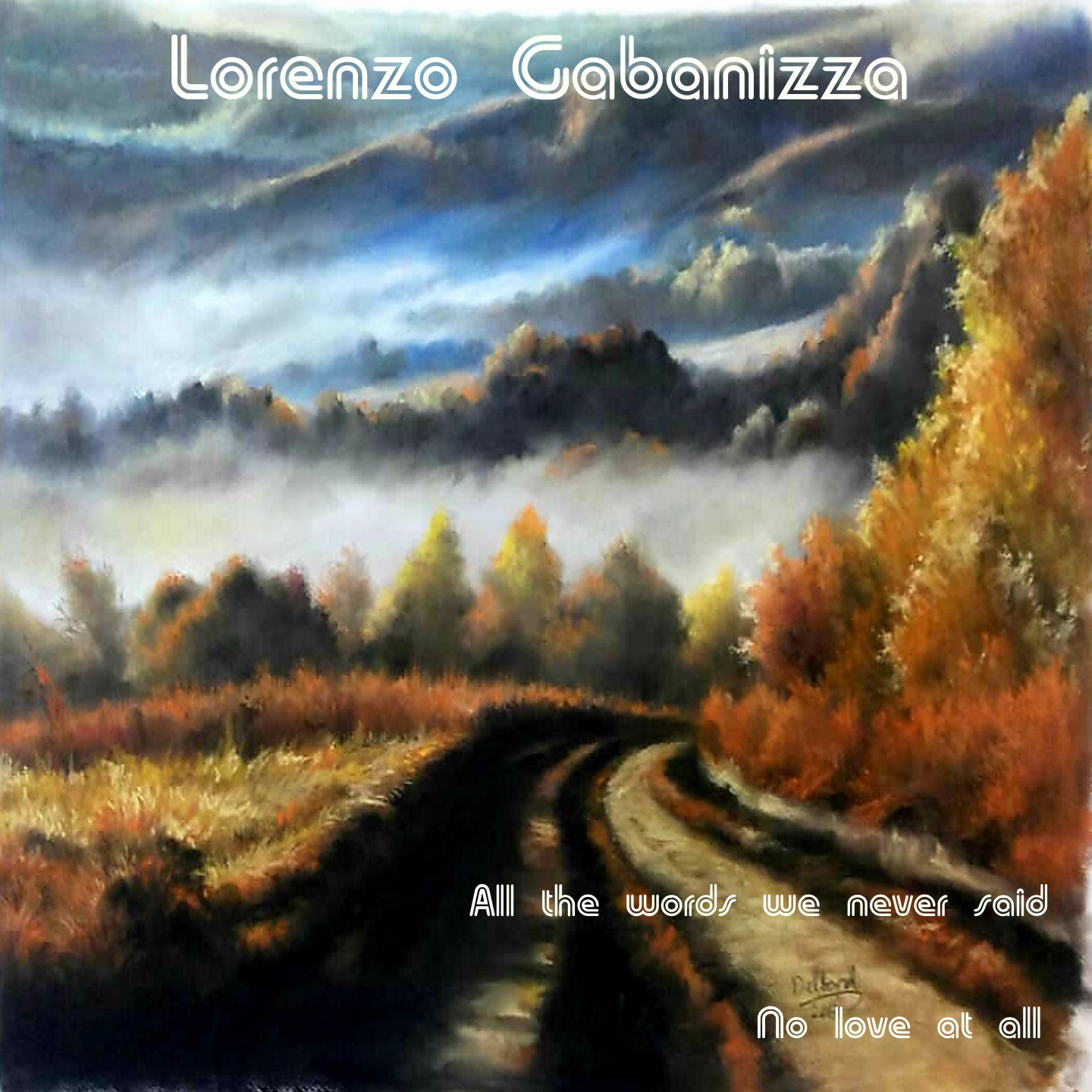 Lorenzo Gabanizza // All The Words We Never Said - single cover