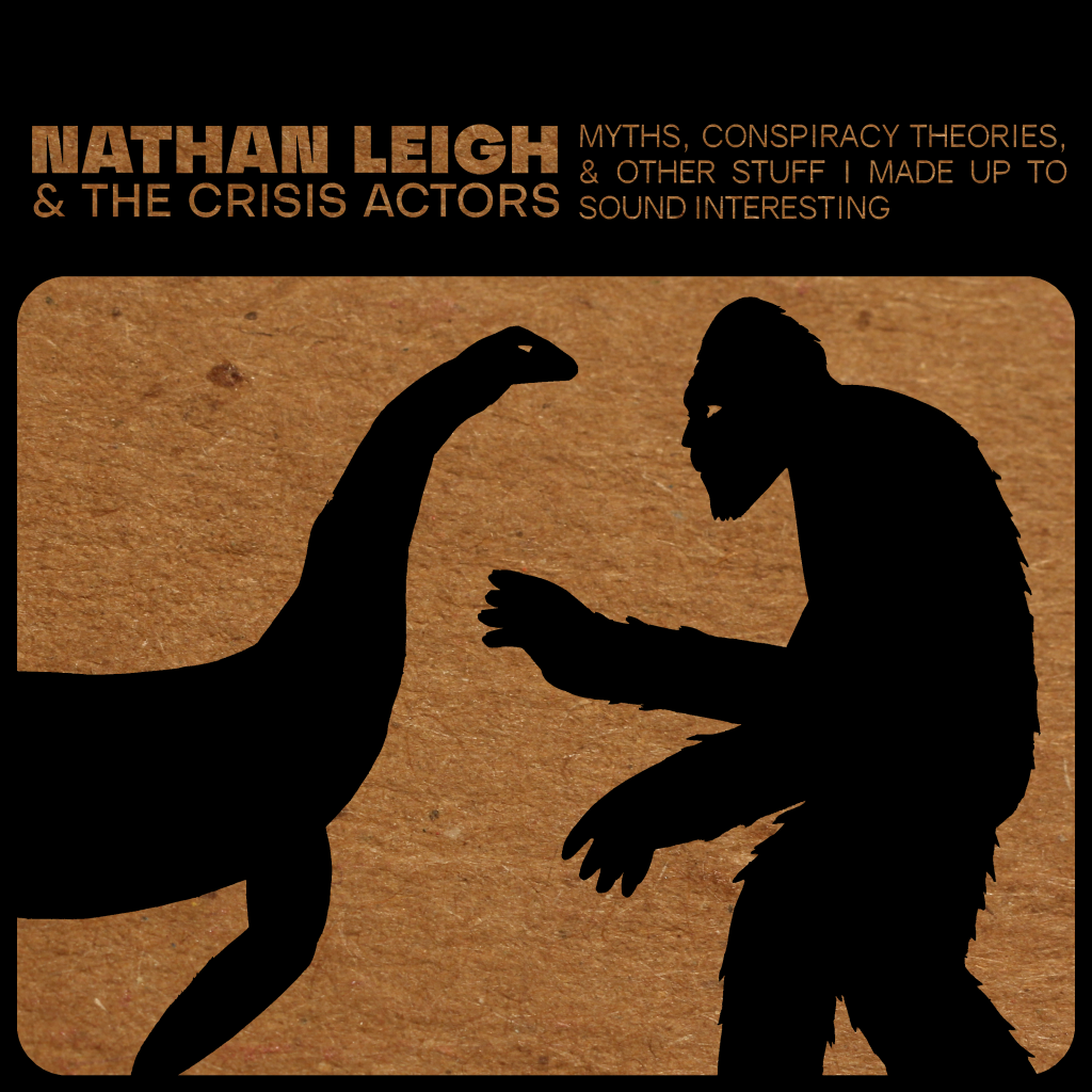 Nathan Leigh // Myths, Conspiracy Theories, And Other Stuff I Made Up To Sound Interesting - album cover